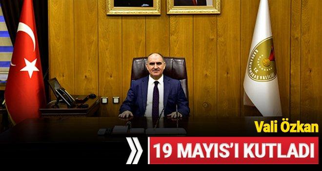 Vali Özkan; 19 Mayıs'ı Kutladı