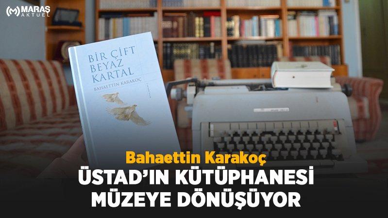 Bahaettin Karakoç'un 20 bin kitabı müzede halkla buluşacak