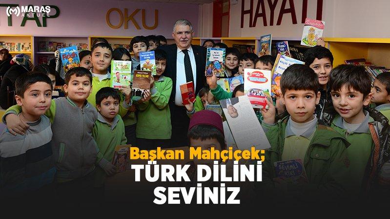 """Başkan Mahçiçek, """"Türk Dili'ni seviniz!"""""""