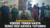 Kahramanmaraş'ta koronavirüsü yenen hasta ikinci kez hayata tutundu