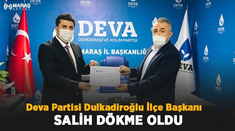 Deva Partisi Dulkadiroğlu İlçe Başkanı Salih Dökme Oldu