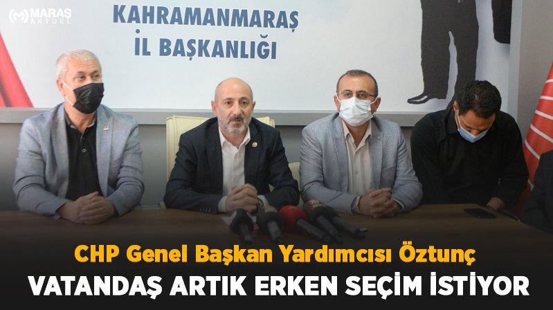 """CHP Genel Başkan Yardımcısı Öztunç """"Vatandaş artık erken seçim istiyor''"""