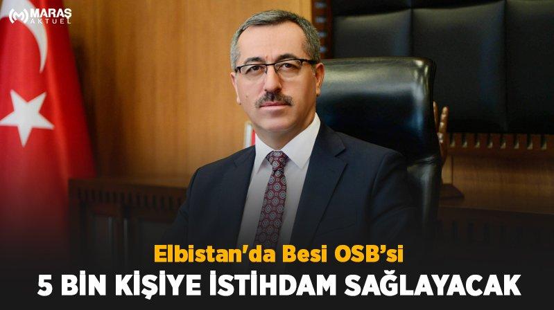 Elbistan'da Besi OSB'si 5 Bin Kişiye İstihdam Sağlayacak