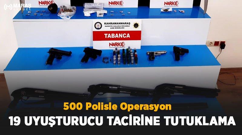 500 Polisle Uyuşturucu Operasyonu 19 Tutuklama