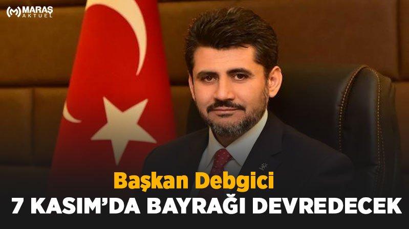 Başkan Debgici 7 Kasım'da Bayrağı Devredecek