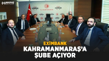 EXIMBANK Kahramanmaraş şubesi açılıyor