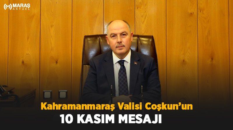 Kahramanmaraş Valisi Coşkun'un 10 Kasım Mesajı