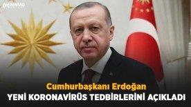 Cumhurbaşkanı Erdoğan Yeni Koronavirüs Tedbirlerini Açıkladı