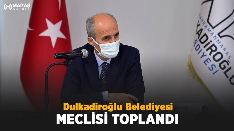 Dulkadiroğlu Belediyesi Meclisi Toplandı