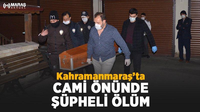Kahramanmaraş'ta cami önünde şüpheli ölüm