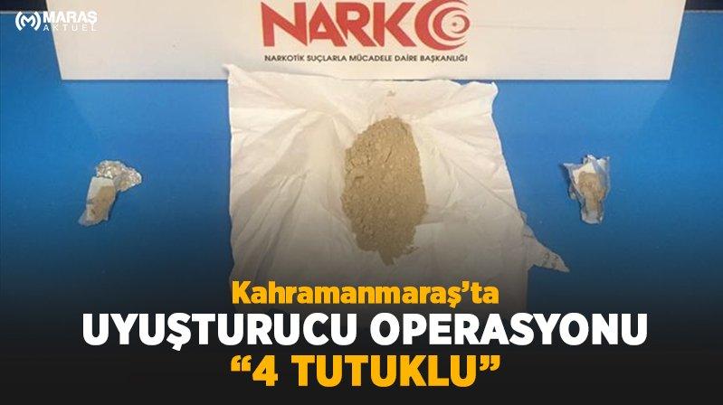 Kahramanmaraş'taki uyuşturucu operasyonlarına 4 tutuklama
