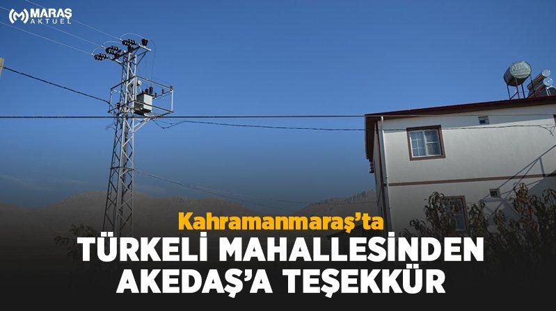 Türkeli Mahallesinden Akedaş Elektrik Dağıtım'a Teşekkür