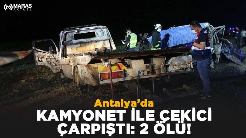 Antalya'da çekici ile kamyonet çarpıştı, 2 kişi yanarak hayatını kaybetti