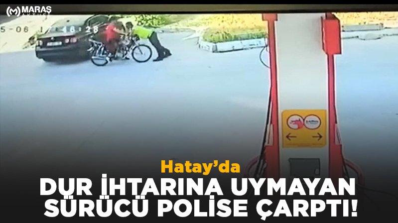Hatay'da dur ihtarına uymayan motosiklet sürücüsü polise çarptı